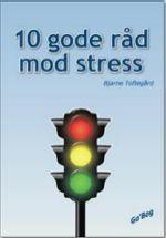 10 gode råd mod stress - af Bjarne Toftegård